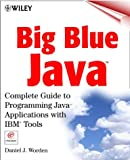 img - for Big Blue Java: The Complete Guide to Programming Java Applications with IBM Tools book / textbook / text book