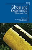 img - for Shoa and Experience: A Journey in Time (The Holocaust: History and Literature, Ethics and Philosophy) book / textbook / text book