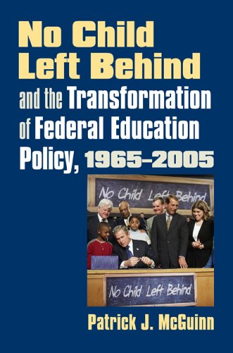 No Child Left Behind and the Transformation of Federal...