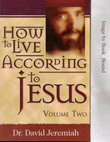 How To Live According To Jesus: The Sermon On The Mount, Volume Two