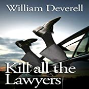 Kill All the Lawyers | [William Deverell]