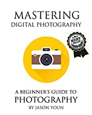 Mastering Digital Photography: A Beginner's Guide