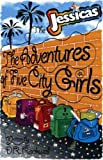The Jessicas: The Adventures of Five City Girls
