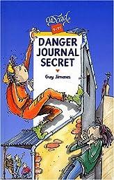Danger, journal secret