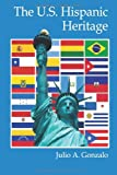img - for The U.S. Hispanic Heritage book / textbook / text book