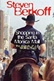 Shopping in the Santa Monica Mall: The Journals of a Strolling Player (1861053576) by Steven Berkoff