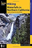 img - for Hiking Waterfalls in Northern California: A Guide to the Region's Best Waterfall Hikes book / textbook / text book