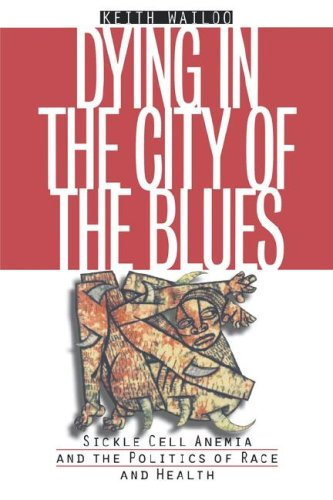 Dying in the City of the Blues: Sickle Cell Anemia and...