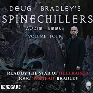 Doug Bradley's Spinechillers, Volume Four: Classic Horror Short Stories | [Edgar Allan Poe, Howard Phillips Lovecraft, Montague Rhodes James, Charles Dickens, Ambrose Bierce]