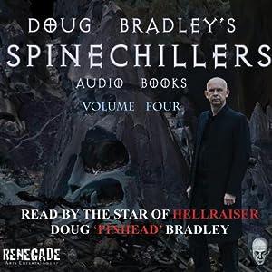 Doug Bradley's Spinechillers, Volume Four Audiobook
