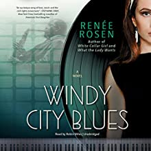 Windy City Blues Audiobook by Renée Rosen Narrated by Robin Miles