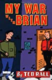 My War With Brian (1561632155) by Rall, Ted