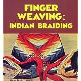 Finger Weaving: Indian Braiding ~ Alta Ravlin Turner