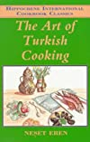 The Art of Turkish Cooking (Hippocrene International Cookbook Classics)