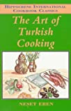 Art of Turkish Cooking: Or Delectable Delights of Topkapi (Hippocrene International Cookbook Classics)