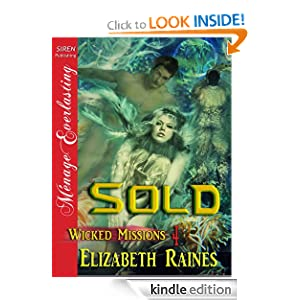 Sold [Wicked Missions 4] (Siren Publishing Menage Everlasting) Elizabeth Raines