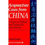 Acupuncture Cases From China: A Digest of Difficult and Complicated Case Histories