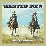 Wanted Men | Walt Coburn