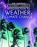 The Usborne Internet-Linked Introduction to Weather and Climate Change