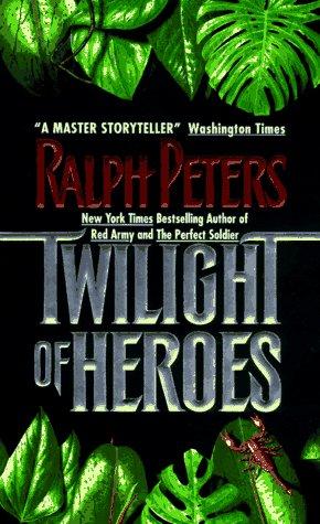 Twilight of Heroes, Peters,Ralph