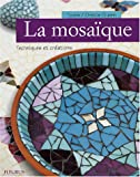 echange, troc Toone, Orsola Guern - La mosaïque : Techniques et créations