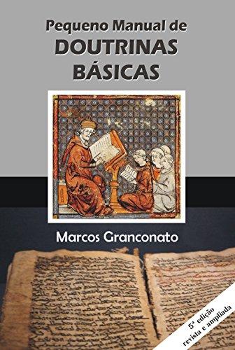 Pequeno Manual de Doutrinas Básicas (Portuguese Edition), by Marcos Granconato