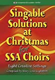 Singable Solutions at Christmas for Ssa Choirs: Eight Creative Settings