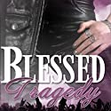 Blessed Tragedy: Volume 1 (       UNABRIDGED) by H. B. Heinzer Narrated by Stephanie Bentley