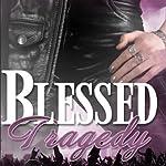 Blessed Tragedy: Volume 1 | H. B. Heinzer