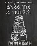 Bake Me A Match (The Lauren Holbrook series Book 5)