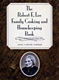 img - for The Robert E. Lee Family Cooking and Housekeeping Book book / textbook / text book