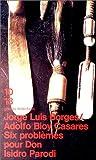 Six problèmes pour don Isidro Parodi par Jorge Luis Borges