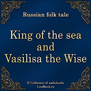 Morskoj car i Vasilisa Premudraya [King of the Sea and Vasilisa the Wise] | [New Internet Technologies]