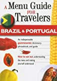 img - for Brazil & Portugal - A Menu Guide for Travelers: An indispensable gastronomic dictionary, phrasebook, and guide (How to Eat Out) book / textbook / text book