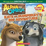 Alpha and Omega: Kate and Humphrey's Big Adventure / All About Wolves: (Flip Book) ~ Rebecca McCarthy