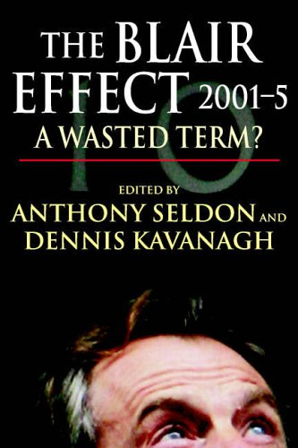 Blair Effect, 2001-5, ANTHONY SELDON, DENNIS KAVANAGH