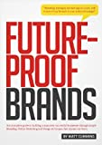 Future-Proof Brands: Create tomorrow's power-brands, today.