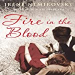 Fire in the Blood | Irene Nemirovsky