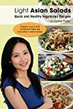 Light Asian Salads - Quick and Healthy Vegetarian Recipes