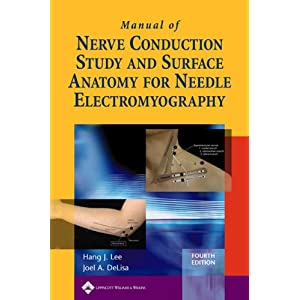 Manual of Nerve Conduction Study and Surface Anatomy for Needle Electromyography