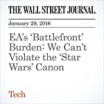 EA's 'Battlefront' Burden: We Can't Violate the 'Star Wars' Canon | Sarah E. Needleman