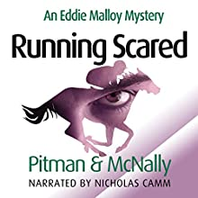 Running Scared: The Eddie Malloy Series, Book 4 (       UNABRIDGED) by Richard Pitman, Joe McNally Narrated by Nicholas Camm