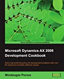 Microsoft Dynamics AX 2009 Development Cookbook