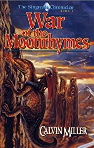 War of the Moonrhymes (Singreale Chronicles, Book 3) by Calvin Miller
