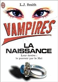 Vampires, tome 1 : La naissance par L.J. Smith
