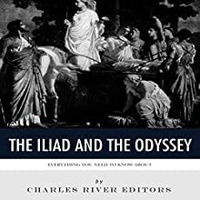 Everything You Need to Know About the Iliad and the Odyssey Audiobook by  Charles River Editors Narrated by Colin Fluxman