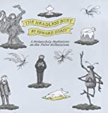 Headless Bust: A Melancholy Meditation on the False Millennium (0747550395) by Edward Gorey