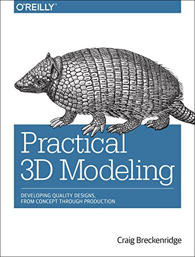 Practical 3D Modeling: Developing Quality Designs, from Concept Through Production (3d Modeling compare prices)