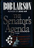 The Senator's Agenda (Dead Air Series, Book 3) (0785278796) by Larson, Bob