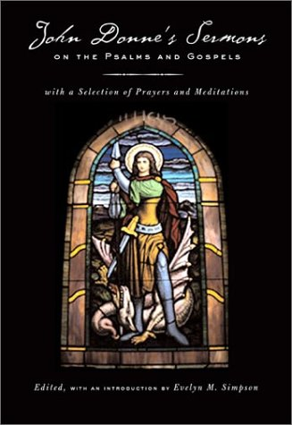 John Donnes Sermons on the Psalms and Gospels : With a Selection of Prayers and Meditations, JOHN DONNE, EVELYN MARY SIMPSON SPEARING